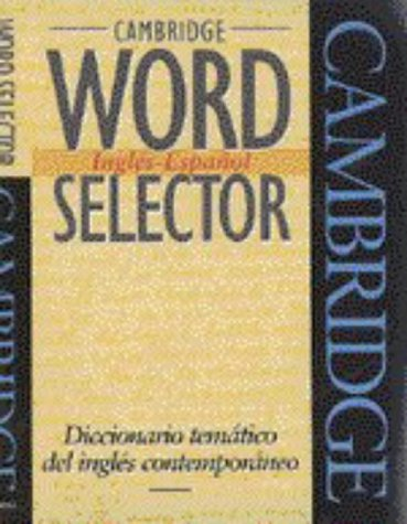 Cambridge Word Selector Inglés-Español: Diccionario temático del inglés contemporaneo (Center for the Study of Langu