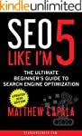 SEO Like I'm 5: The Ultimate Beginner...