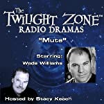Mute: The Twilight Zone Radio Dramas | Richard Matheson