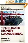 Trade-Based Money Laundering: The Nex...