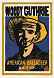 Woody Guthrie: American Balladeer (Unsung Americans)