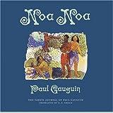 Noa Noa: The Tahiti Journal of Paul Gauguin ~ John Miller