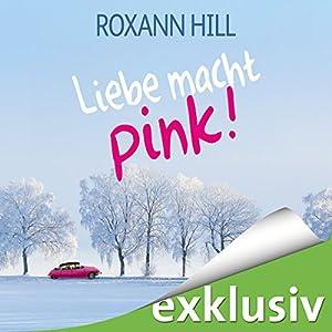 Liebe macht pink! Hörbuch