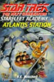 Atlantis Station (Star Trek: the Next Generation: Starfleet Academy)