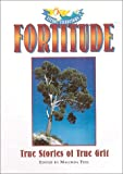 img - for Fortitude: True Stories of True Grit (Virtue Victorious) book / textbook / text book