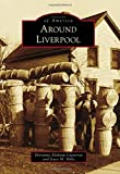 img - for Around Liverpool (Images of America) book / textbook / text book