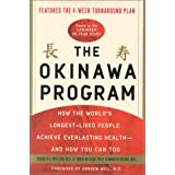 The Okinawa Program: How the World's Longest-Lived People Achieve Everlasting Health--and How You Can Too ~ Bradley J. Willcox