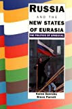 Russia and the New States of Eurasia: The Politics of Upheaval (0521458951) by Karen Dawisha