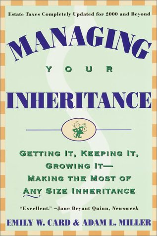Managing Your Inheritance: Getting It, Keeping It, Growing It-Making the Most of Any Size Inheritance