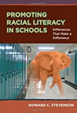 Promoting Racial Literacy in Schools Differences That Make a Difference 0