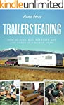 Trailersteading: How to Find, Buy, Re...