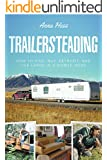 Trailersteading: How to Find, Buy, Retrofit, and Live Large in a Mobile Home (Modern Simplicity Book 2) (English Edition)