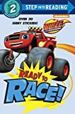 Random House Ready to Race! (Blaze and the Monster Machines) (Step Into Reading)