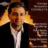 Benjamin - Antara; J. Harvey - Song Offerings; Boulez - Orchestral Works