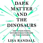 Dark Matter and the Dinosaurs: The Astounding Interconnectedness of the Universe | Lisa Randall