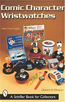 buy Comic Character Wristwatches (Schiffer Book For Collectors)