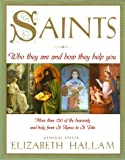 Saints: Who They Are and How They Help You (0671882538) by Elizabeth Hallam