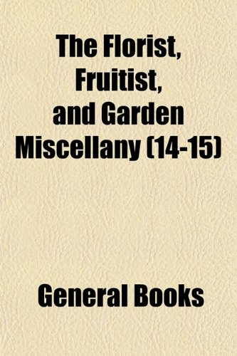 The Florist, Fruitist, and Garden Miscellany (14-15)