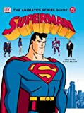 DC Superman: The Animated Series Guide (1405301082) by Beatty, Scott