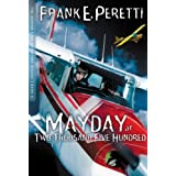 Mayday at Two Thousand Five Hundred (The Cooper Kids Adventure Series Book 8) ~ Frank E. Peretti