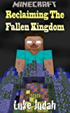 Reclaiming The Fallen Kingdom A Minecraft Novel
