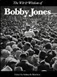 The Wit and Wisdom of Bobby Jones