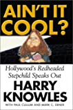 Ain't it Cool?: Kicking Hollywood's Butt (0752264974) by Knowles, Harry