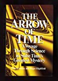 The Arrow of Time : A Voyage Through Science to Solve Time's Greatest Mystery