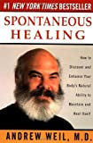 Spontaneous Healing: How to Discover and Enhance Your Body's Natural Ability to Maintain and Heal  Itself (0449910644) by Andrew Weil