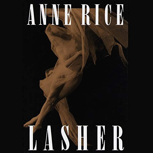 Mayfair Witches 02 - Lasher [Reading 2015] - Anne Rice