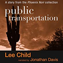 Public Transportation (       UNABRIDGED) by Lee Child Narrated by Jonathan Davis