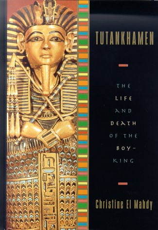 Tutankhamen : The Life and Death of the Boy-King, CHRISTINE EL MAHDY