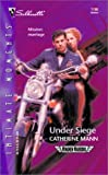 Under Siege (Wingmen Warriors) (Silhouette Intimate Moments No. 1198) (0373272685) by Mann, Catherine
