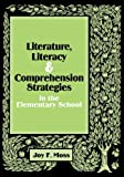 Literature, Literacy, And Comprehension Strategies in the Elementary School