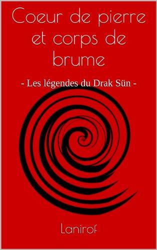 Couverture du livre Coeur de pierre et corps de brume (Les Légendes du Drak Sün t. 1)