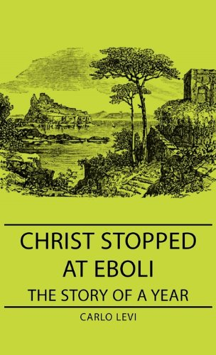 Christ Stopped At Eboli - The Story Of A Year