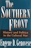The Southern Front: History and Politics in the Cultural War (0826210015) by Genovese, Eugene D.