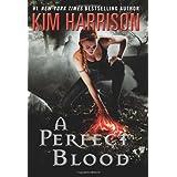 A Perfect Blood (The Hollows, Book 10) ~ Kim Harrison