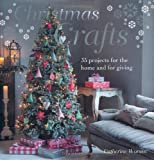 Christmas Crafts - 35 step-by-step craft projects to decorate your house the homemade way