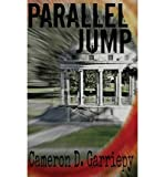 img - for [ PARALLEL JUMP ] By Garriepy, Cameron D ( Author) 2012 [ Paperback ] book / textbook / text book