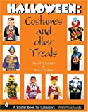 Halloween Costumes & Other Treats (A Schiffer Book for Collectors)