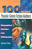 100 Most Popular Genre Fiction Authors: Biographical Sketches and Bibliographies (Popular Authors)