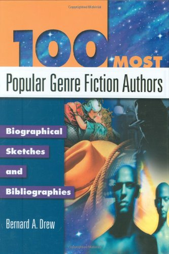 100 Most Popular Genre Fiction Authors: Biographical Sketches and Bibliographies (Popular Authors (Hardcover))