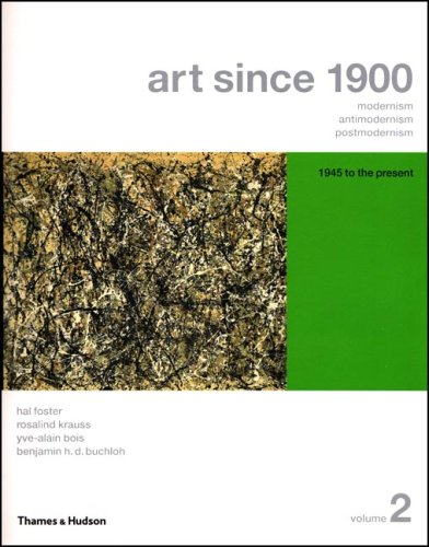 Art Since 1900: Modernism, Antimodernism, Postmodernism, Volume 2: 1945 to the Present (College Text Edition with Art 20