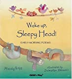 img - for Wake Up, Sleepy Head!: Early Morning Poems (Poems for the Young) book / textbook / text book