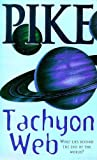 Tachyon Web (0340616431) by CHRISTOPHER PIKE