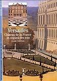 echange, troc Claire Constans - Versailles : Château de la France et orgueil des rois