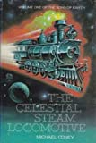 img - for The Celestial Steam Locomotive Volume I of The Song of Earth book / textbook / text book