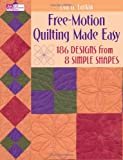 Free-Motion Quilting Made Easy: 186 Designs from 8 Simple Shapes (That Patchwork Place)