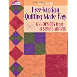 Free-Motion Quilting Made Easy: 186 Designs from 8 Simple Shapes ~ Eva A. Larkin
